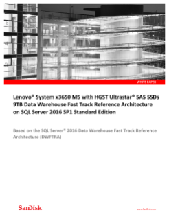 Lenovo System x3650 M5 with HGST Ultrastar SAS SSDs 9TB Data Warehouse Fast Track Reference Architecture on SQL Server 2016 SP1 Standard Edition