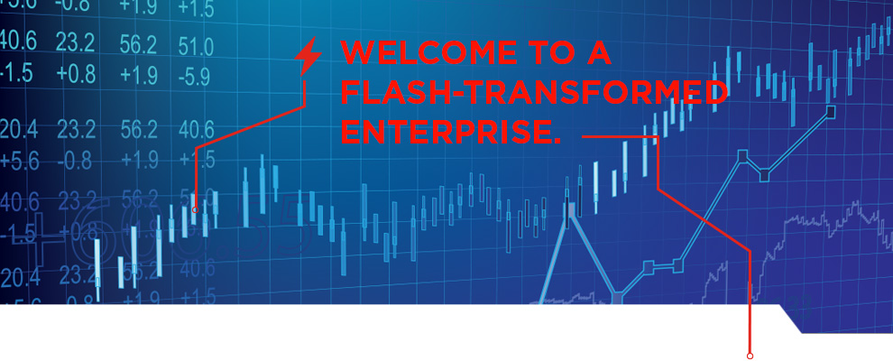 Welcome to a Flash-transformed date enterprise.